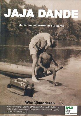Jaja Dande - Medische avonturen in Suriname (herdruk 2017)