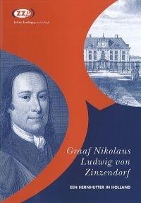 Graaf Nikolaus Ludwig von Zinzendorf - Een Hernhutter in Holland